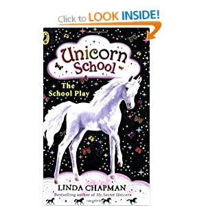 The School Play (Unicorn School, No. 4) Linda Chapman