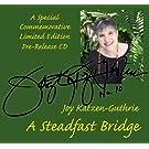 A Steadfast Bridge: Commemorative Limited Edition Pre-Release CD