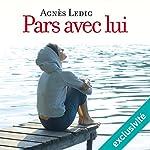 Pars avec lui | Agnès Ledig