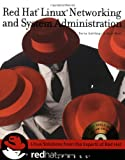Red Hat® Linux® Networking and System Administration, Terry Collings and Kurt Wall, 076453632X