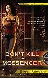 img - for Don't Kill the Messenger (A Messenger Novel) by Eileen Rendahl (2012-02-28) book / textbook / text book