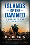 Book cover for Islands of the Damned: A Marine at War in the Pacific