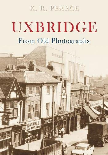 Read Online Uxbridge from Old Photographs pdf epub