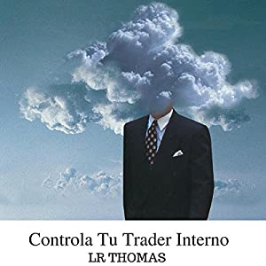Controla Tu Trader Interno [Control Your Inner Trader] Audiobook