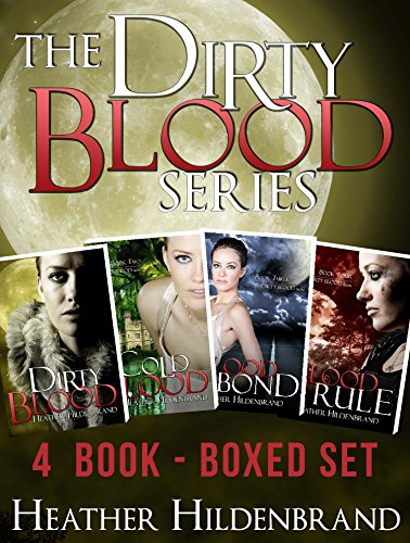 Dirty Blood Series Box Set, Books 1-4: Dirty Blood, Cold Blood, Blood Bond, & Blood Rule by [Hildenbrand, Heather]