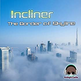 Incliner-The Border Of Skyline