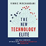 The New Technology Elite: How Great Companies Optimize Both Technology Consumption and Production | Vinnie Mirchandani