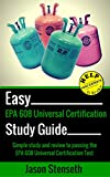 Download Study Guide for EPA 608 Universal Certification: Simple Study and Review to Pass the EPA 608 Universal Certification Test in PDF ePUB Free Online