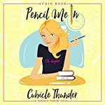 Pencil Me In: Cubicle Thunder Series, Book 1 | T.H. Snyder
