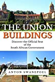 The Union Buildings: Discover the Official Seat of the South African Government