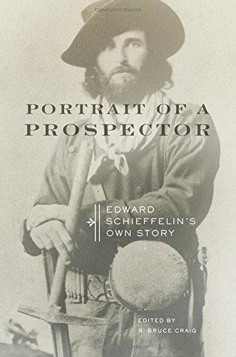 Portrait of a Prospector: Edward Schieffelin