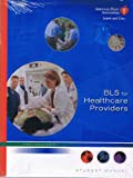 BLS for Healthcare Providers - Student Manual (Professional)