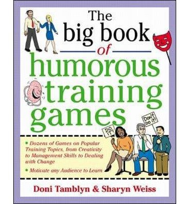 [ The Big Book of Humorous Training Games Tamblyn, Doni ( Author ) ] { Paperback } 2000