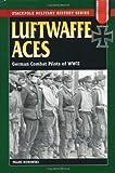 Luftwaffe Aces, Franz Kurowski, 0811731774