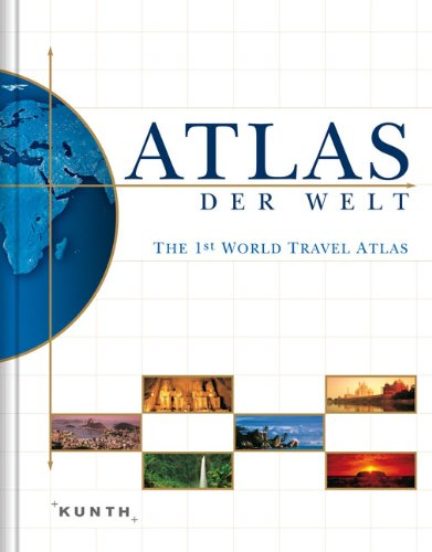 KUNTH Weltatlas, Atlas der Welt, The 1st world Travel Atlas