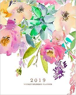 2019 Weekly Splendid Planner: Watercolor Florals Rose Gold ...