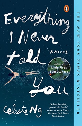 Everything I Never Told You: A Novel (Alex Awards (Awards)) (Best Year For Used Suburban)