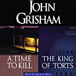 A Time to Kill & The King of Torts | John Grisham