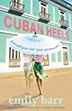 Cuban Heels, Emily Barr, 0755301919