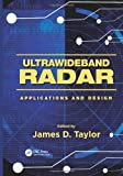 Ultraband Radar Technology : Commercial, Security, Medical, and Defense Applications, , 1420089862