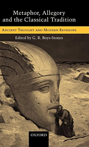 Metaphor, Allegory, and the Classical Tradition: Ancient Thought and Modern Revisions