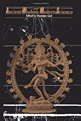 Ancient Wisdom and Modern Science (SUNY Series in Transpersonal and Humanistic Psychology)