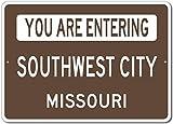The Lizton Sign Shop You Are Entering Southwest City, Missouri - Novelty U.S. City State Aluminum Sign - Brown - 12''x18''