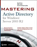 Mastering Active Directory for Windows Server 2003 R2, John Price and Brad Price, 0782144411