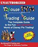 Mouse Pin Trading Guide: 2016 Full Color Edition: The Beginner's Guide to the Fun and Obsessive world of Disney Pin Trading!