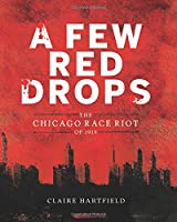 Few Red Drops, A: The Chicago Race Riot of 1919