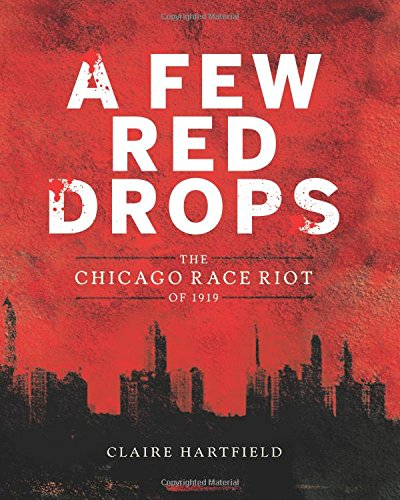 A Few Red Drops: The Chicago Race Riot of 1919 (Crime Drop)
