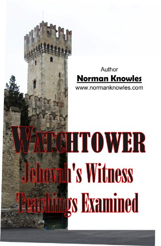 Watchtower Jehovah's Witness Teachings Examined (The WOW
