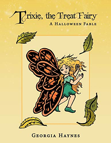 Trixie, the Treat Fairy: A Halloween Fable -