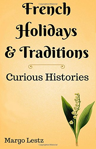 French Holidays & Traditions (Curious Histories) PDF