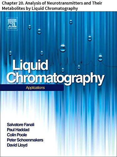 Liquid Chromatography: Chapter 20. Analysis of Neurotransmitters and Their Metabolites by Liquid Chromatography