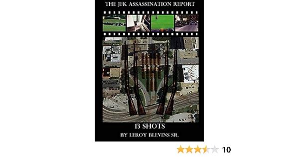 The JFK Assassination Report: 13 Shots: Amazon.es: Blevins Sr ...