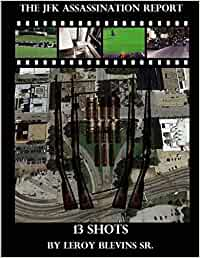 The JFK Assassination Report: 13 Shots: Amazon.es: Blevins ...