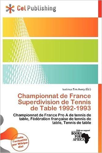Livre gratuits en ligne Championnat de France Superdivision de Tennis de Table 1992-1993 pdf, epub ebook