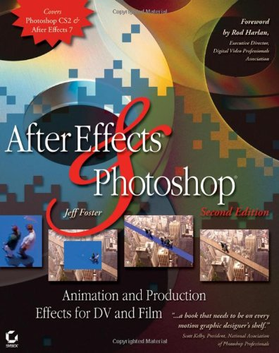 After Effects and Photoshop: Animation and Production Effects for DV and Film, Second Edition -