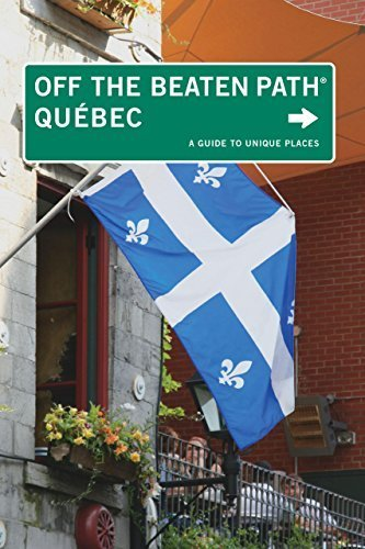 Quebec off the Beaten Path(R): A Guide to Unique Places (Off the Beaten Path Quebec) by Fletcher, Katharine, Fletcher, Eric (2010) Paperback