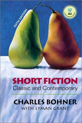 Short Fiction: Classic and Contemporary by Charles H. Bohner (2001-06-19)
