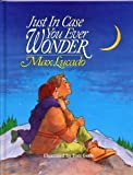 img - for JUST IN CASE YOU EVER WONDER by Max Lucado, illustrated by Toni Goffe (1992 Hardcover Word publishers 32 pages 8 3/4 x 11 inches) book / textbook / text book