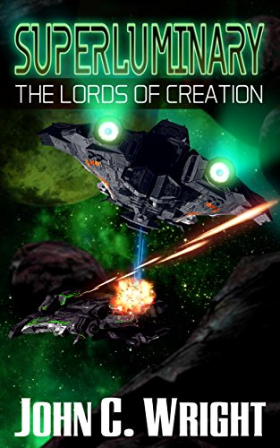Superluminary: The Lords of Creation by [Wright, John C.]