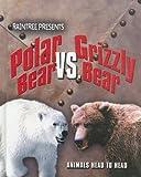 Polar Bear vs. Grizzly Bear, Isabel Thomas, 1410923940