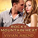 Rocky Mountain Heat : Six Pack Ranch Series, Book 1 Audiobook by Vivian Arend Narrated by Tatiana Sokolov