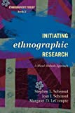 Initiating Ethnographic Research with Models, Methods, and Measurements : A Mixed Methods Approach, Schensul, Stephen L. and Schensul, Jean J., 0759122016