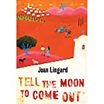 Tell the Moon to Come Out | Joan Lingard
