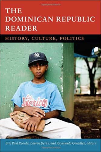 the n republic reader history culture politics the  the n republic reader history culture politics the latin america readers eric paul roorda lauren h derby raymundo gonzalez 9780822357001