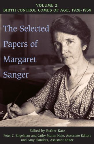 Download The Selected Papers of Margaret Sanger, Volume 2: Birth Control Comes of Age, 1928-1939 ebook