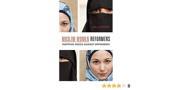 Download Muslim Women Reformers Inspiring Voices Against Oppression By Ida Lichter